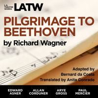 Pilgrimage to Beethoven - Richard Wagner, Bernard da Costa