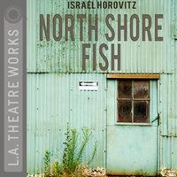 North Shore Fish - Israel Horovitz