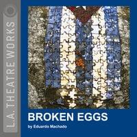 Broken Eggs - Eduardo Machado