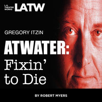 Atwater: Fixin' To Die - Robert Myers