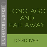 Long Ago And Far Away - David Ives