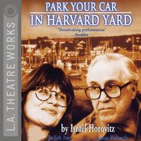 Park Your Car in Harvard Yard - Israel Horovitz