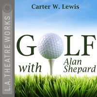 Golf With Alan Shepard - Carter W. Lewis