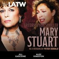Mary Stuart - Peter Oswald, Friedrich von Schiller