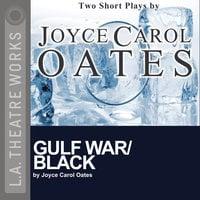 Gulf War/Black - Joyce Carol Oates