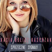 Sprzeczne sygnały - Kasia Bulicz-Kasprzak