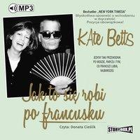 Jak to się robi po francusku - Kate Betts
