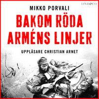 Bakom Röda arméns linjer - Mikko Porvali