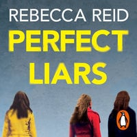 Perfect Liars: Perfect for fans of HBO's hit TV series Big Little Lies - Rebecca Reid