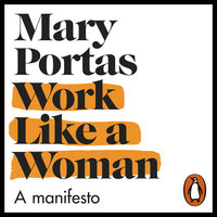 Work Like a Woman: A Manifesto For Change - Mary Portas