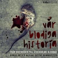 Digerdöden 1352 – Vår blodiga historia – Del 1 - Annika Meijer