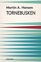 Tornebusken - Martin A. Hansen
