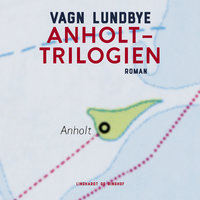 Anholt-trilogien - Vagn Lundbye