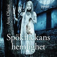 Spökflickans hemlighet - Ann Olerot