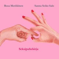 SE - Seksipuhekirja - Rosa Meriläinen,Sanna Seiko Salo