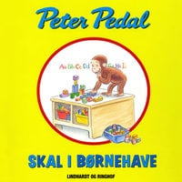 Peter Pedal skal i børnehave - Margret Og H.a. Rey