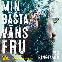 Min bästa väns fru - Peo Bengtsson
