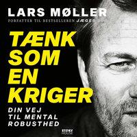 Tænk som en kriger - Lars Møller