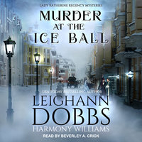 Murder at the Ice Ball - Leighann Dobbs, Harmony Williams