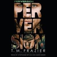 Perversion - T.M. Frazier