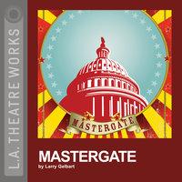 Mastergate - Larry Gelbart