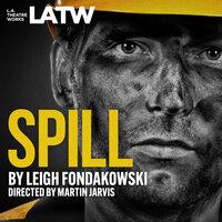 Spill - Leigh Fondakowski
