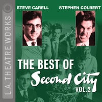 The Best of Second City: Vol. 2 - Second City: Chicago's Famed Improv Theatre