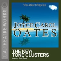 The Key/Tone Clusters - Joyce Carol Oates