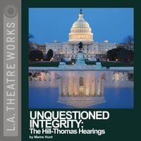 Unquestioned Integrity: The Hill/Thomas Hearing - Mame Hunt