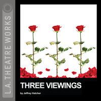Three Viewings - Jeffrey Hatcher