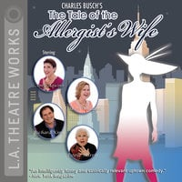 The Tale of the Allergist's Wife - Charles Busch