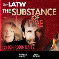 The Substance of Fire - Jon Robin Baitz