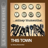 This Town - Sidney Blumenthal