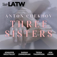 Three Sisters - Anton Chekhov