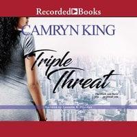 Triple Threat - Camryn King