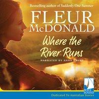 Where the River Runs - Fleur McDonald