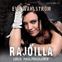 Rajoilla - Eva Wahlström