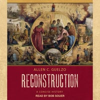 Reconstruction: A Concise History - Allen C. Guelzo
