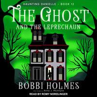 The Ghost and the Leprechaun - Bobbi Holmes, Anna J. McIntyre