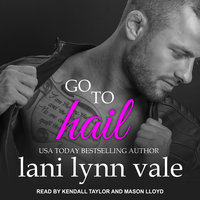 Go To Hail - Lani Lynn Vale