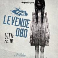 Levende død - Lotte Petri, Lars Ahn