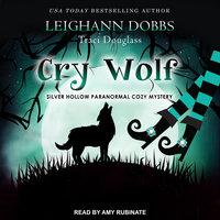 Cry Wolf - Leighann Dobbs, Traci Douglass