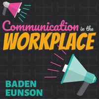 Communication in the Workplace - Baden Eunson