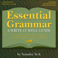Essential Grammar: A Write It Well Guide 3rd Revised edition - Natasha Terk