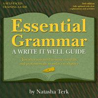 Essential Grammar: A Write It Well Guide 3rd Revised edition - Natasha Terk