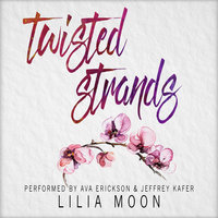 Twisted Strands - Lilia Moon