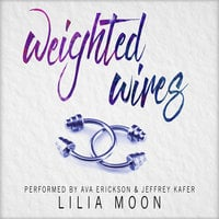 Weighted Wires - Lilia Moon