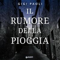 Il rumore della pioggia - Gigi Paoli