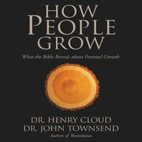 How People Grow - John Townsend,Henry Cloud