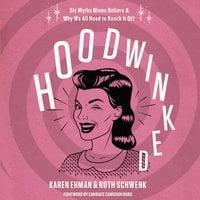 Hoodwinked - Karen Ehman, Ruth Schwenk